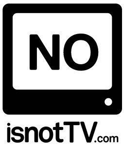 isnotTV
