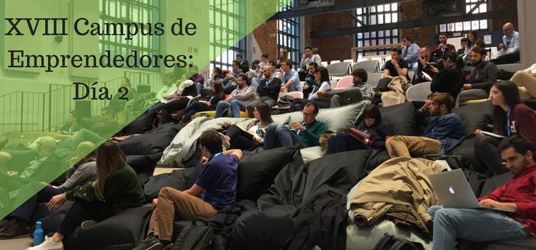 XVIII Campus de Emprendedores: Día 2