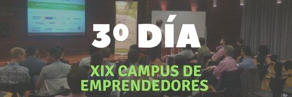 XIX Campus de Emprendedores: Día 3