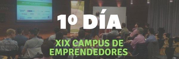XIX Campus de Emprendedores: Día 1