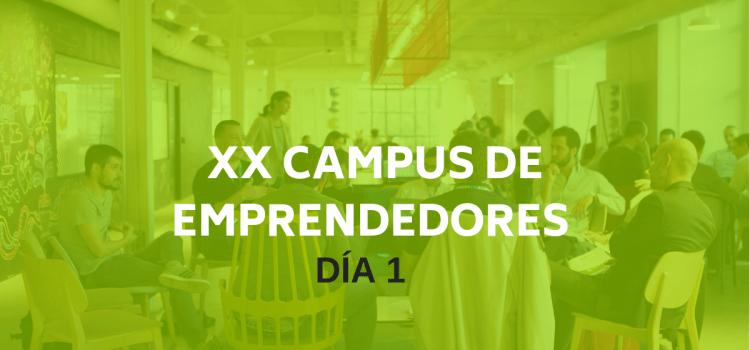 XX Campus de Emprendedores: Día I