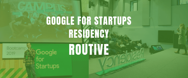 Google For Startups – Residency: Routive