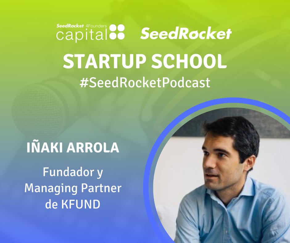 Eipsodio 26- Iñaki Arrola_WEB-SeedRocket Podcast