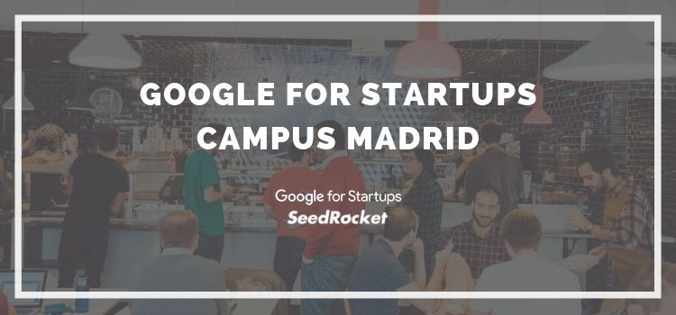 ¿Qué significa ser de Google for Startups?