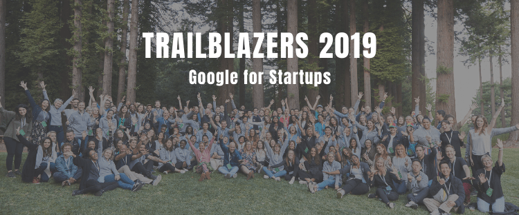Trailblazers 2019: extendiendo conexiones en la red de Google for Startups